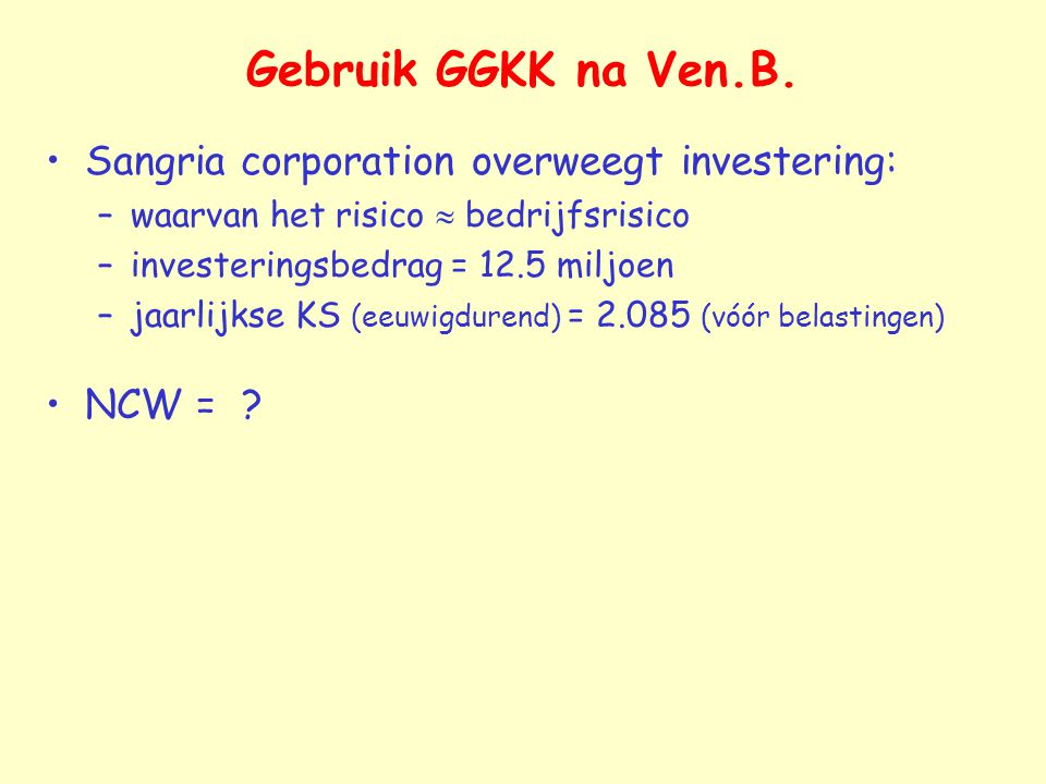 Gebruik GGKK na Ven.B. Sangria corporation overweegt investering: