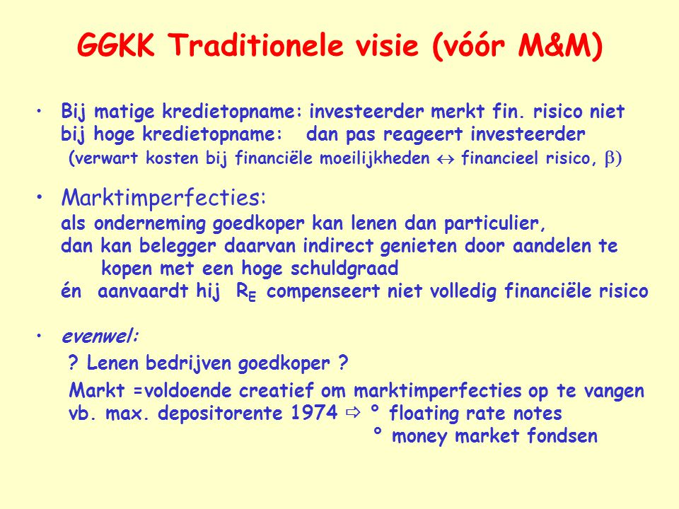 GGKK Traditionele visie (vóór M&M)