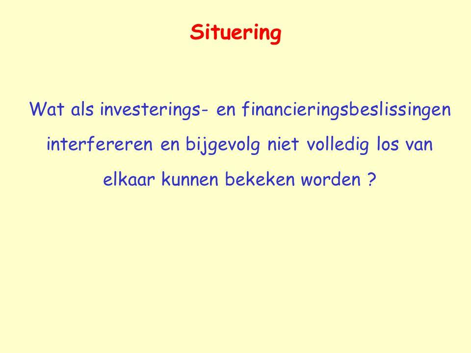 Situering Wat als investerings- en financieringsbeslissingen