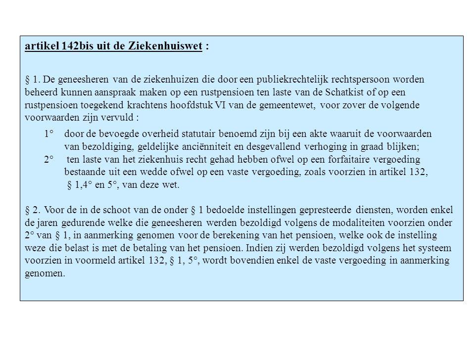 artikel 142bis uit de Ziekenhuiswet :
