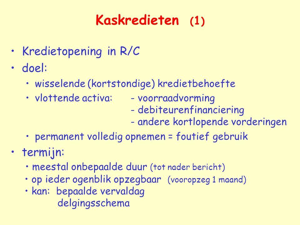 Kaskredieten (1) Kredietopening in R/C doel: