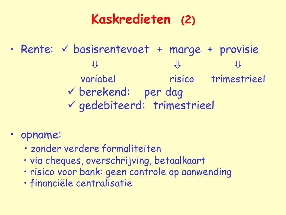 Kaskredieten (2) Rente:  basisrentevoet + marge + provisie