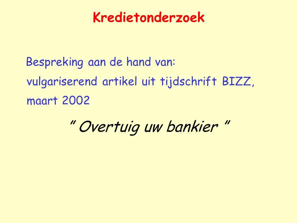 Kredietonderzoek Bespreking aan de hand van: vulgariserend artikel uit tijdschrift BIZZ, maart 2002.