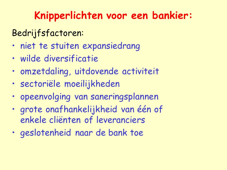 Knipperlichten voor een bankier:
