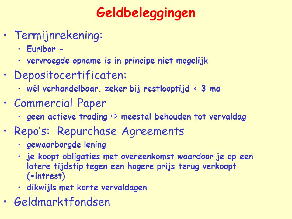 Geldbeleggingen Termijnrekening: Depositocertificaten:
