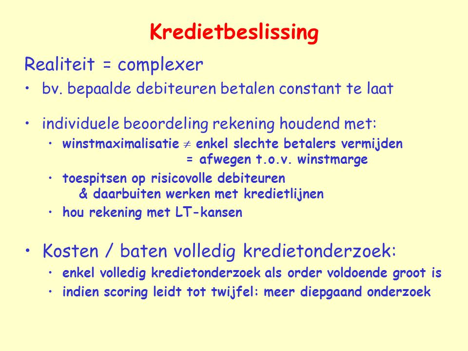 Kredietbeslissing Realiteit = complexer