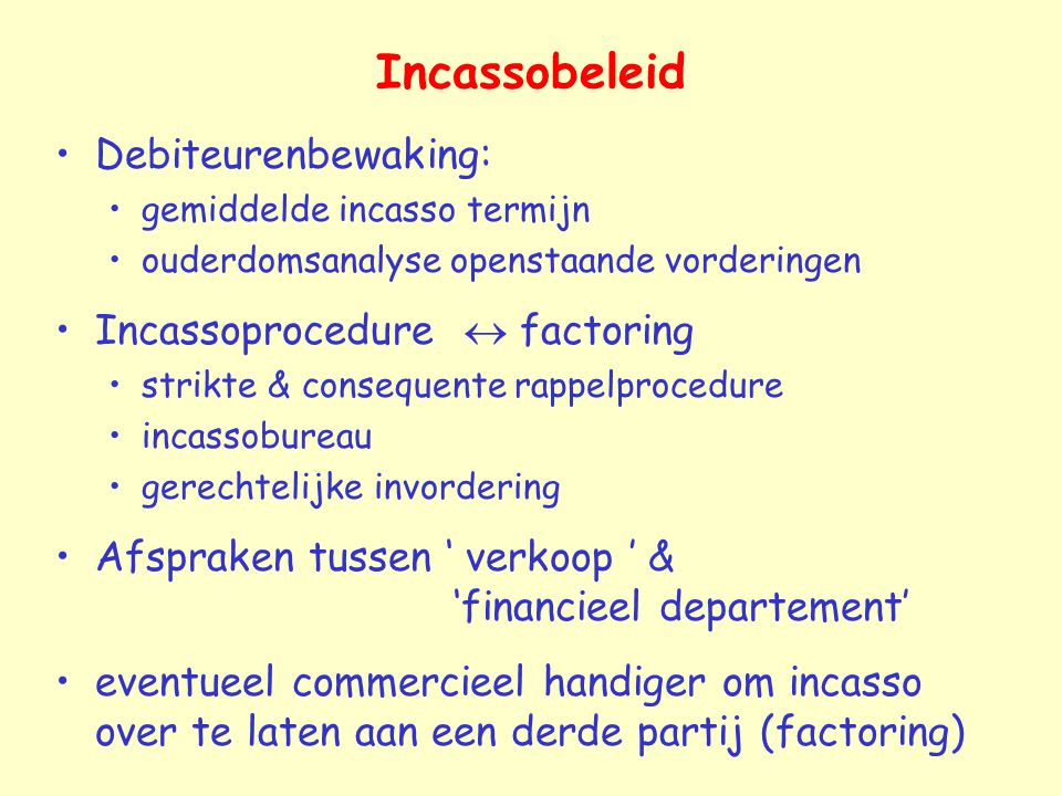 Incassobeleid Debiteurenbewaking: Incassoprocedure  factoring