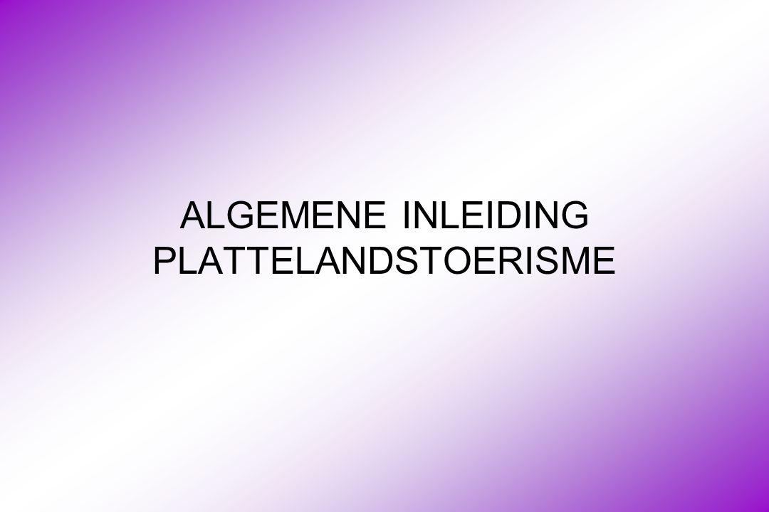 ALGEMENE INLEIDING PLATTELANDSTOERISME