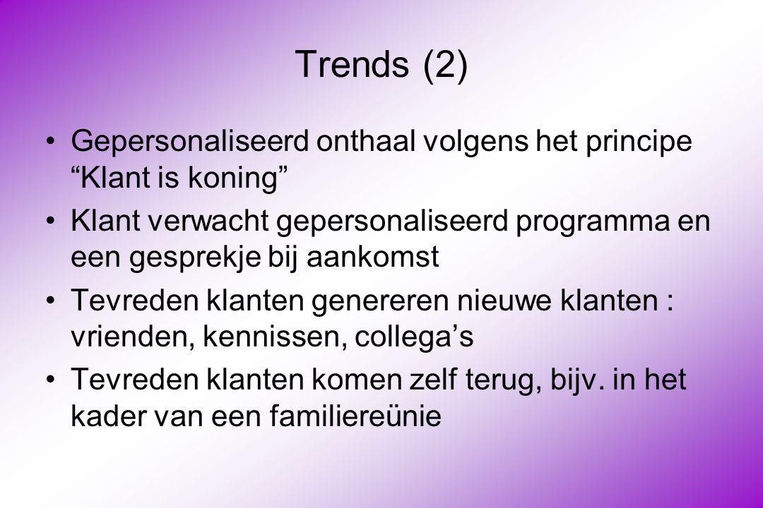 Trends (2) Gepersonaliseerd onthaal volgens het principe Klant is koning Klant verwacht gepersonaliseerd programma en een gesprekje bij aankomst.