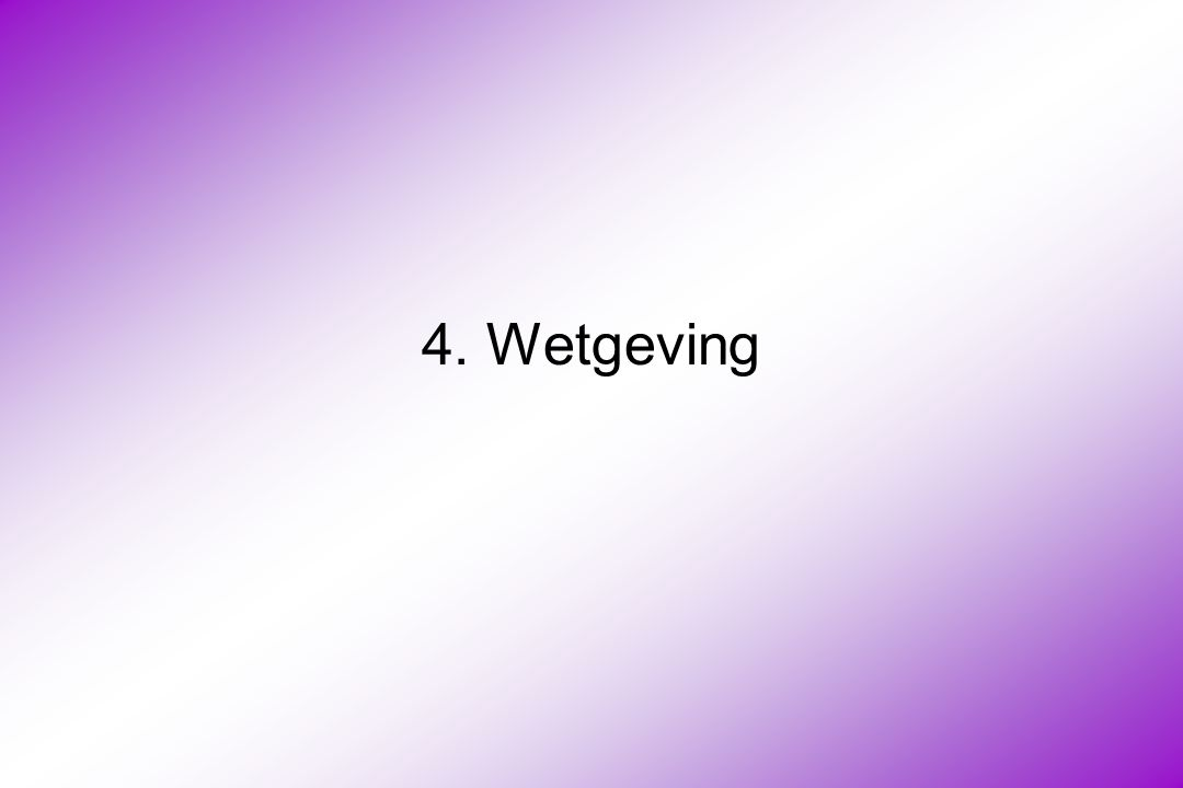 4. Wetgeving