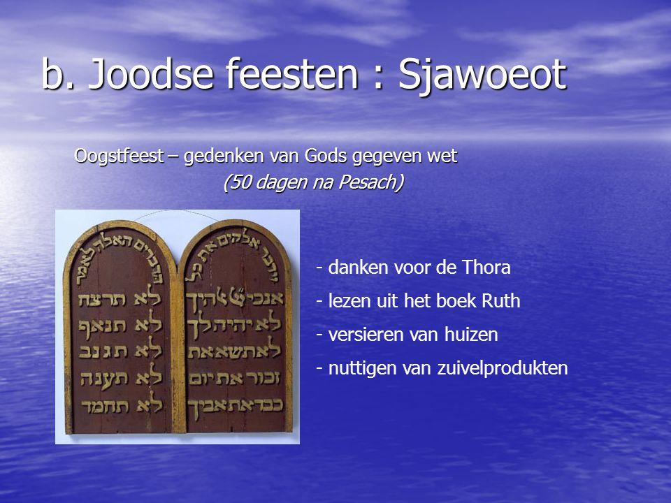 b. Joodse feesten : Sjawoeot