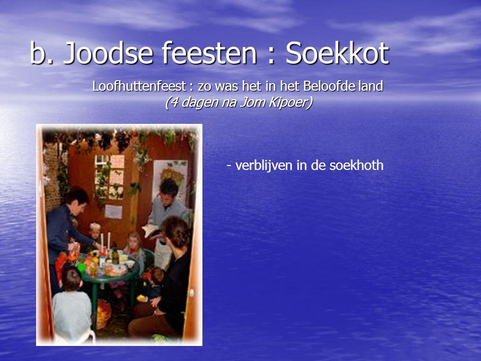 b. Joodse feesten : Soekkot