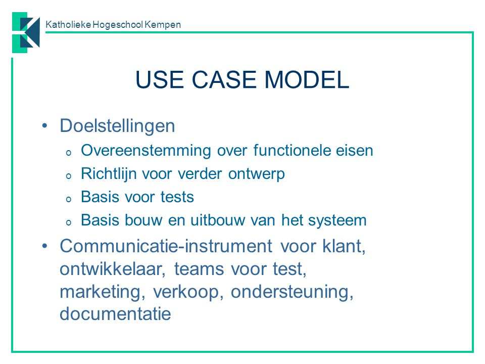 USE CASE MODEL Doelstellingen