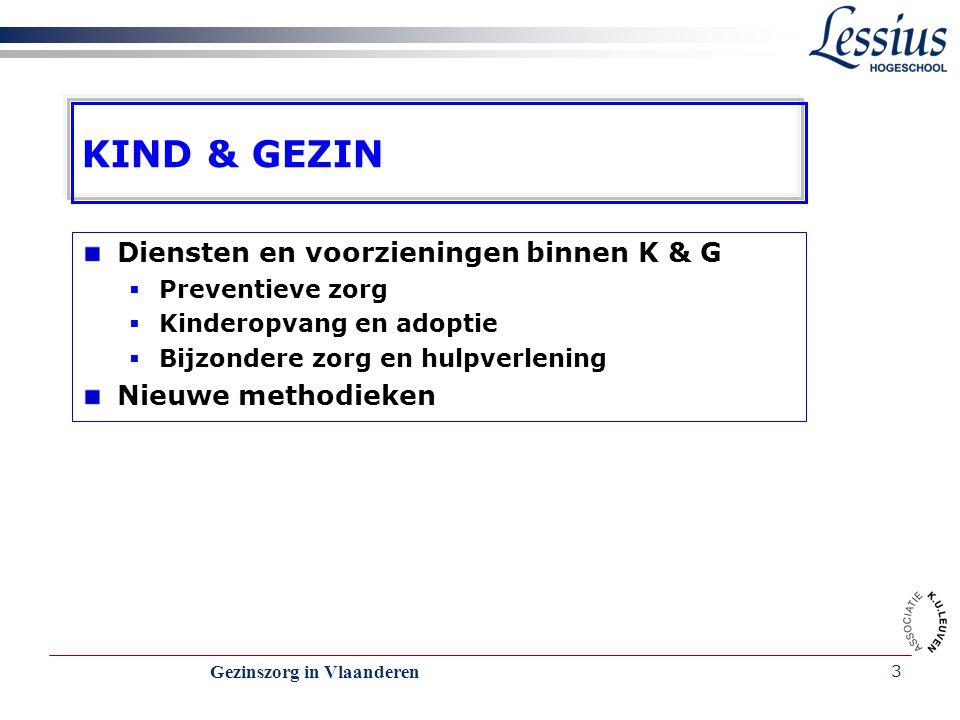 KIND & GEZIN Diensten en voorzieningen binnen K & G Nieuwe methodieken