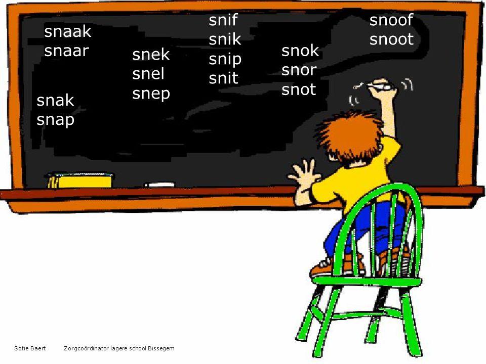 snif snik snip snit snoof snoot snaak snaar snok snor snot snek snel