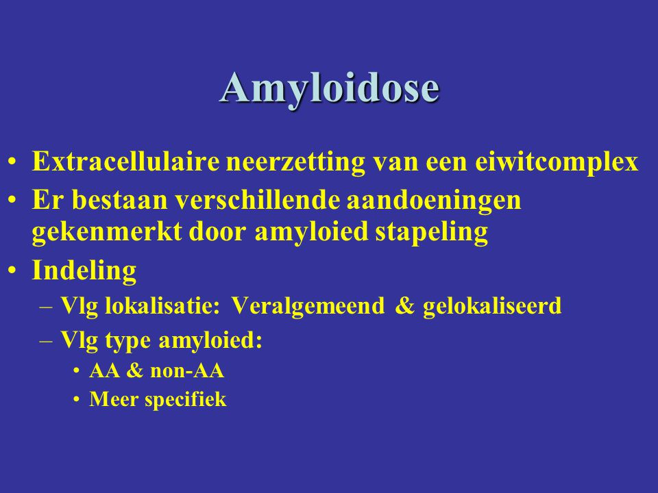 Amyloidose Extracellulaire neerzetting van een eiwitcomplex