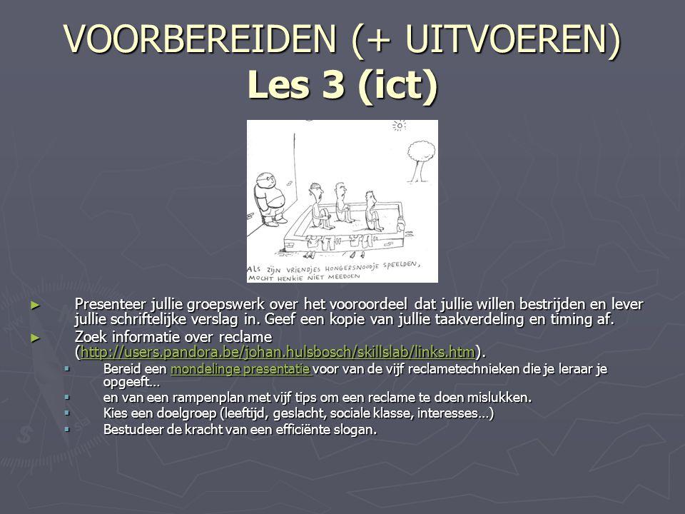 VOORBEREIDEN (+ UITVOEREN) Les 3 (ict)