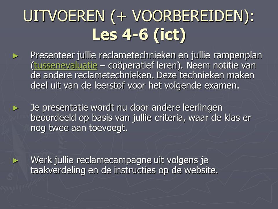 UITVOEREN (+ VOORBEREIDEN): Les 4-6 (ict)