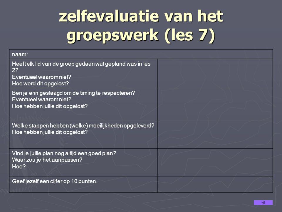 zelfevaluatie van het groepswerk (les 7)