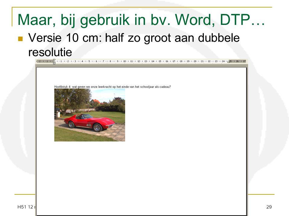 Maar, bij gebruik in bv. Word, DTP…