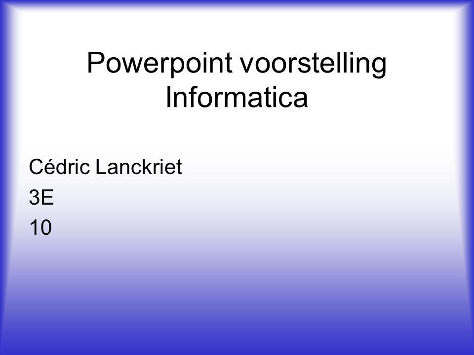 Powerpoint voorstelling Informatica
