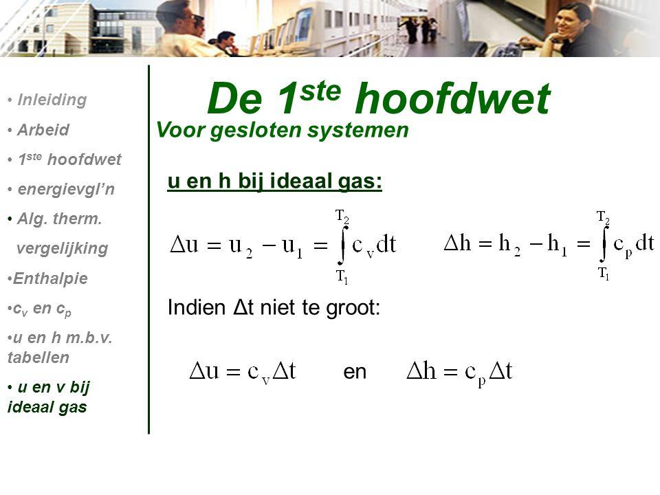 De 1ste hoofdwet Voor gesloten systemen u en h bij ideaal gas: