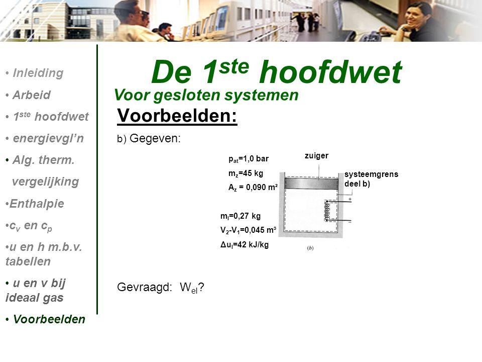 De 1ste hoofdwet Voorbeelden: Voor gesloten systemen Inleiding Arbeid