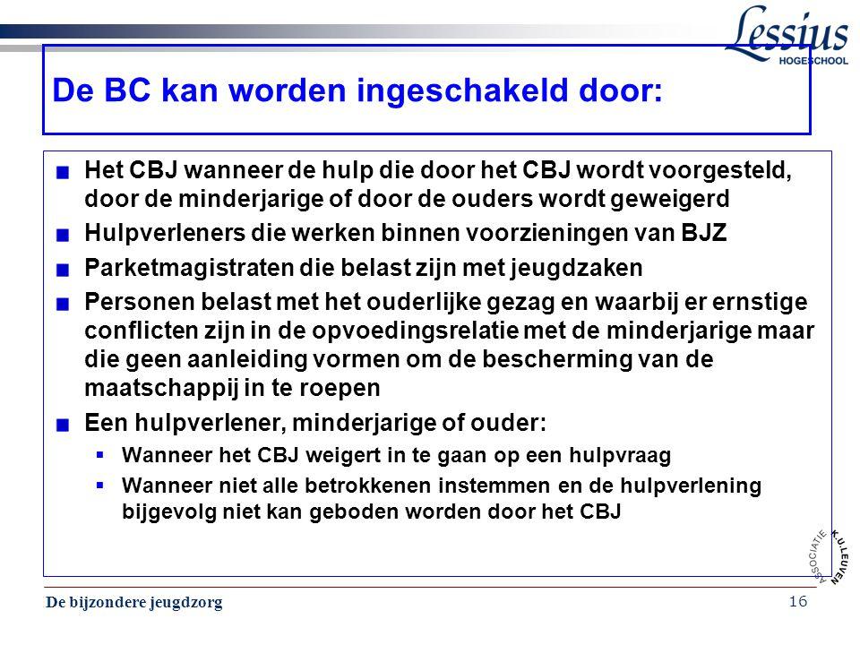De BC kan worden ingeschakeld door: