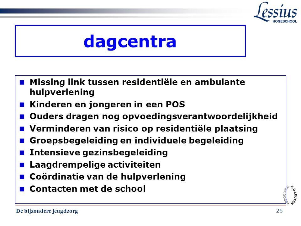 dagcentra Missing link tussen residentiële en ambulante hulpverlening
