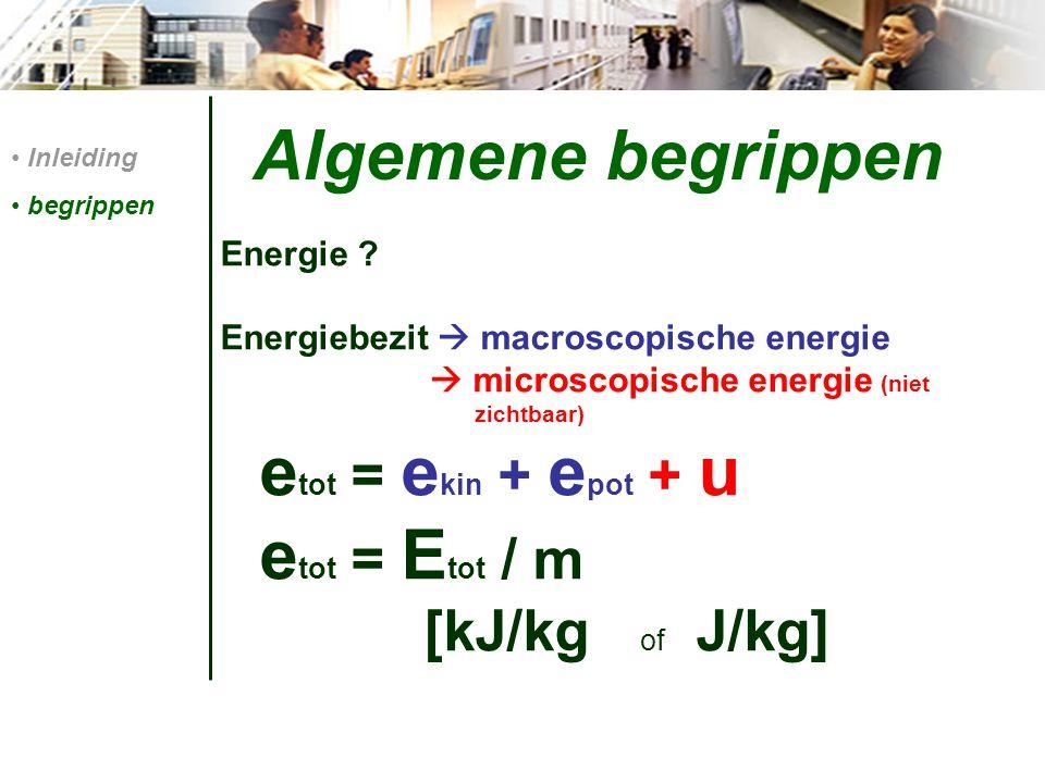 Algemene begrippen etot = Etot / m etot = ekin + epot + u
