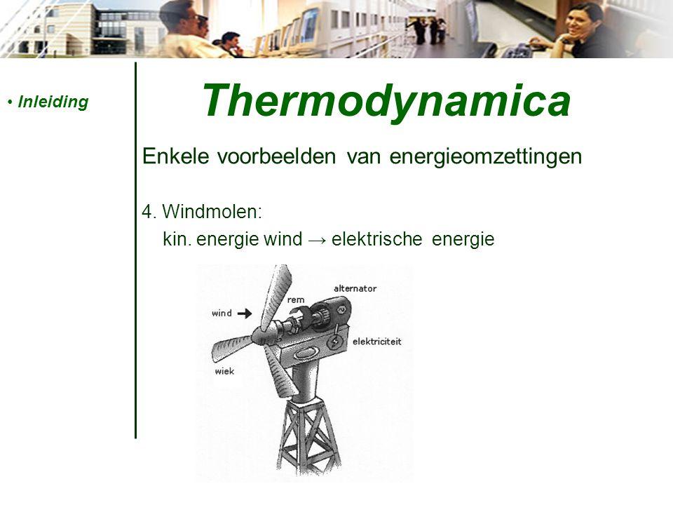 Thermodynamica Enkele voorbeelden van energieomzettingen 4. Windmolen: