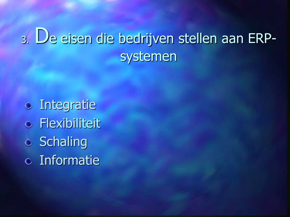 3. De eisen die bedrijven stellen aan ERP-systemen