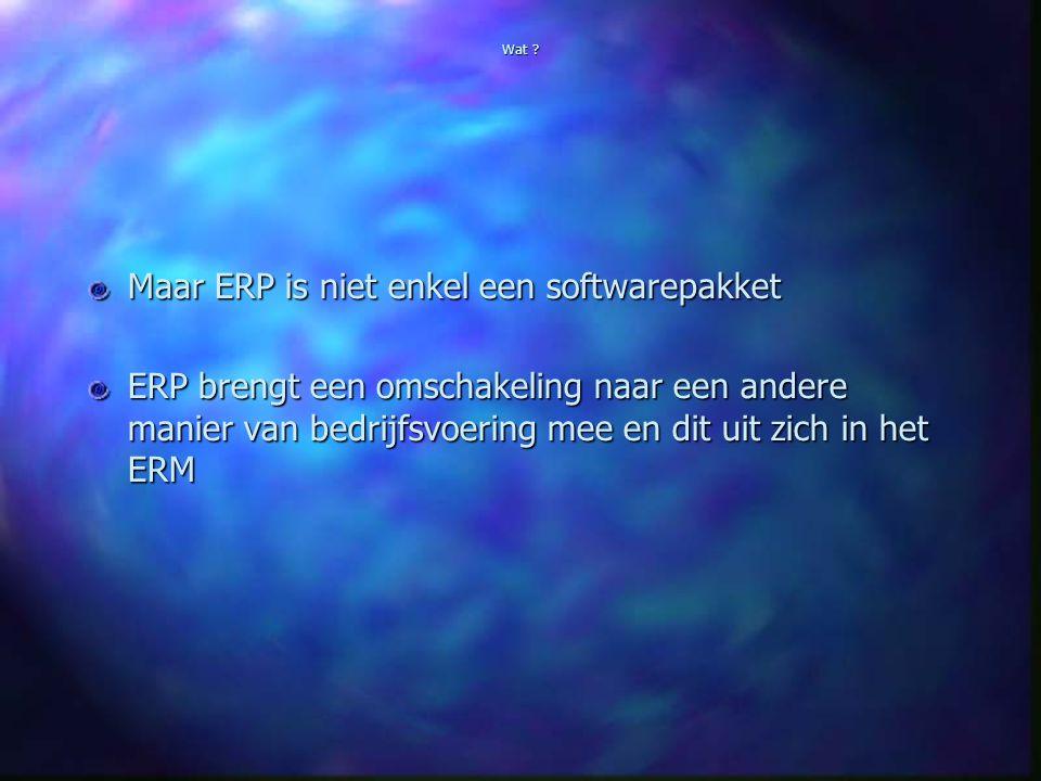 Maar ERP is niet enkel een softwarepakket