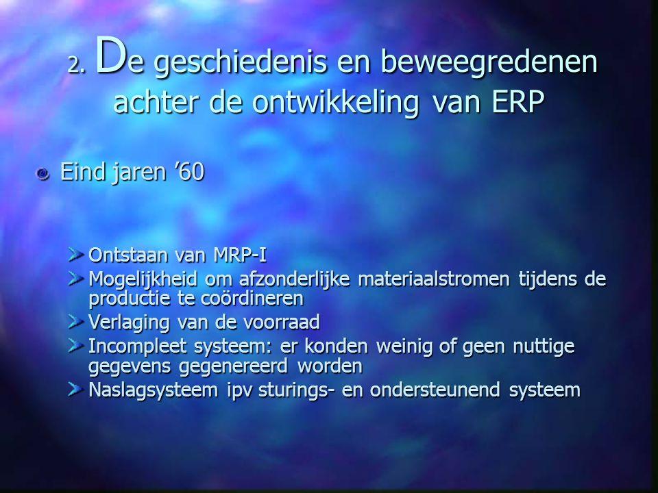 2. De geschiedenis en beweegredenen achter de ontwikkeling van ERP