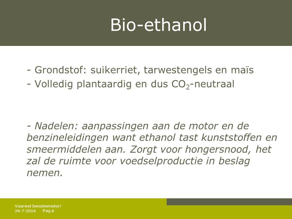 Bio-ethanol - Grondstof: suikerriet, tarwestengels en maïs
