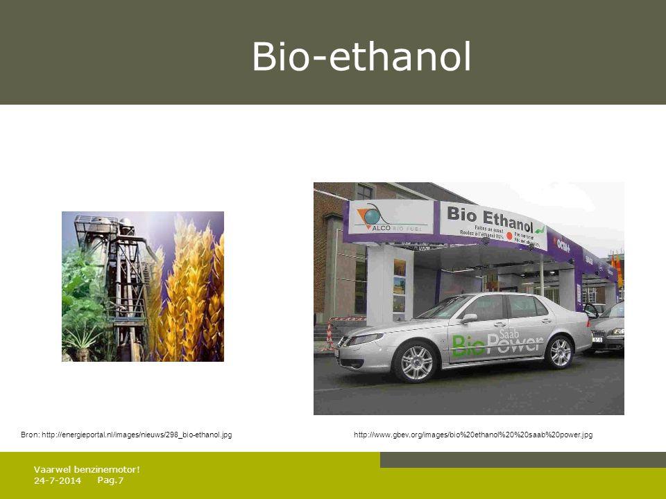 Bio-ethanol Vaarwel benzinemotor! 4-4-2017