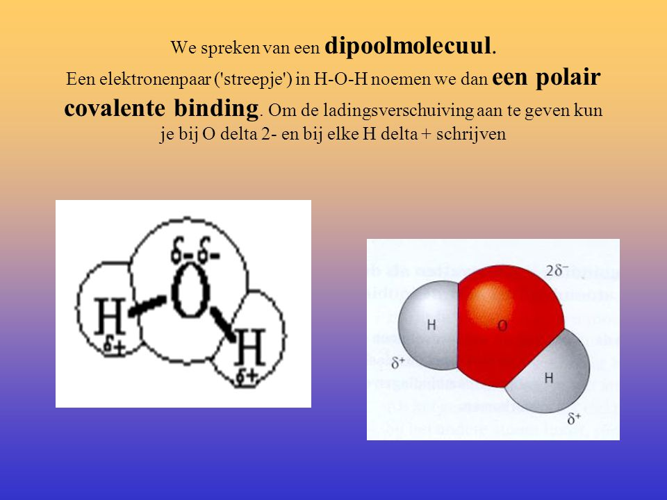 We spreken van een dipoolmolecuul
