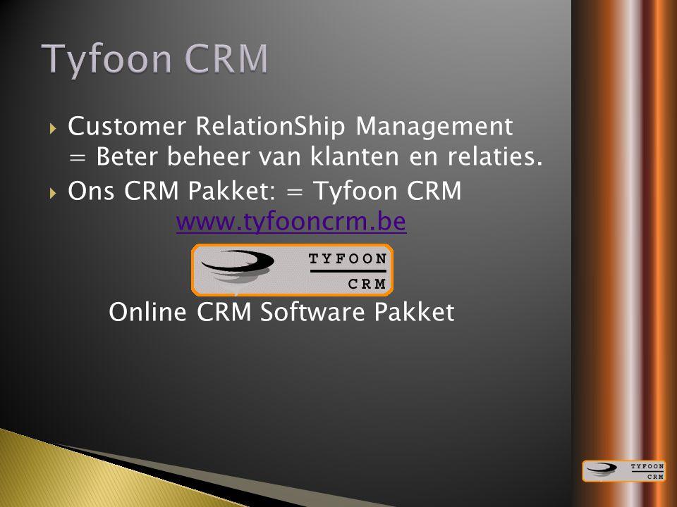 Tyfoon CRM Customer RelationShip Management = Beter beheer van klanten en relaties.