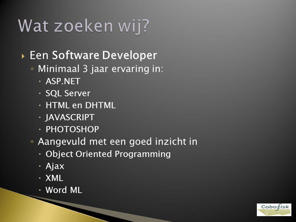 Wat zoeken wij Een Software Developer Minimaal 3 jaar ervaring in: