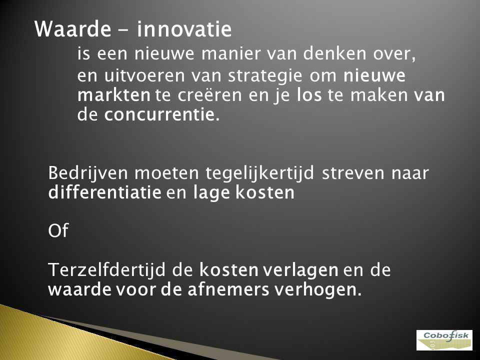 Waarde - innovatie is een nieuwe manier van denken over,