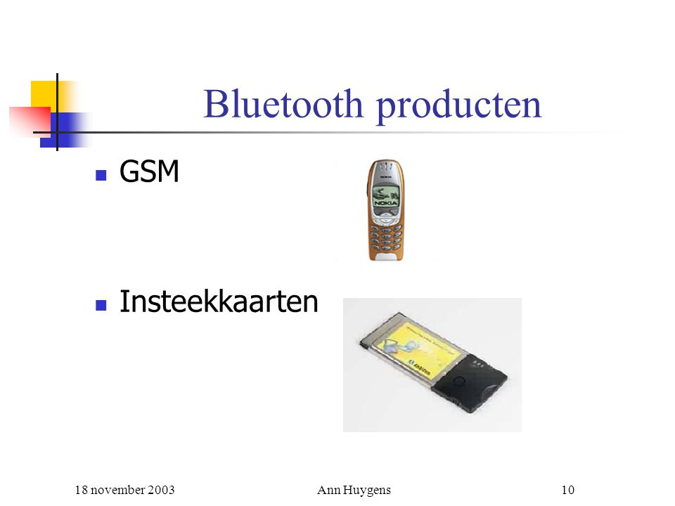 Bluetooth producten GSM Insteekkaarten 18 november 2003 Ann Huygens