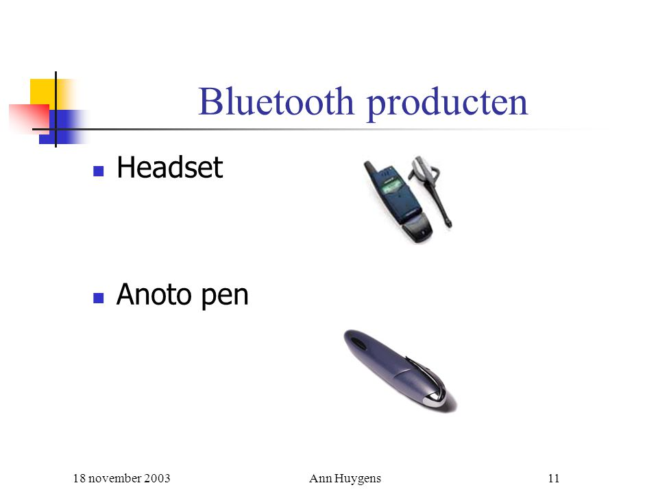 Bluetooth producten Headset Anoto pen 18 november 2003 Ann Huygens