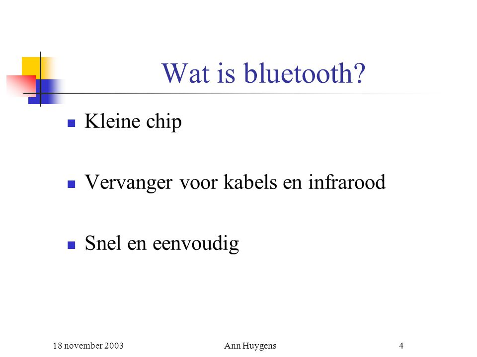 Wat is bluetooth Kleine chip Vervanger voor kabels en infrarood