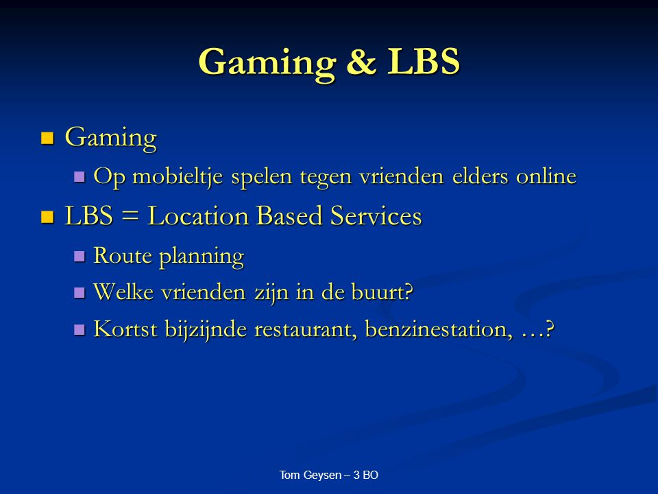 Gaming & LBS Gaming LBS = Location Based Services