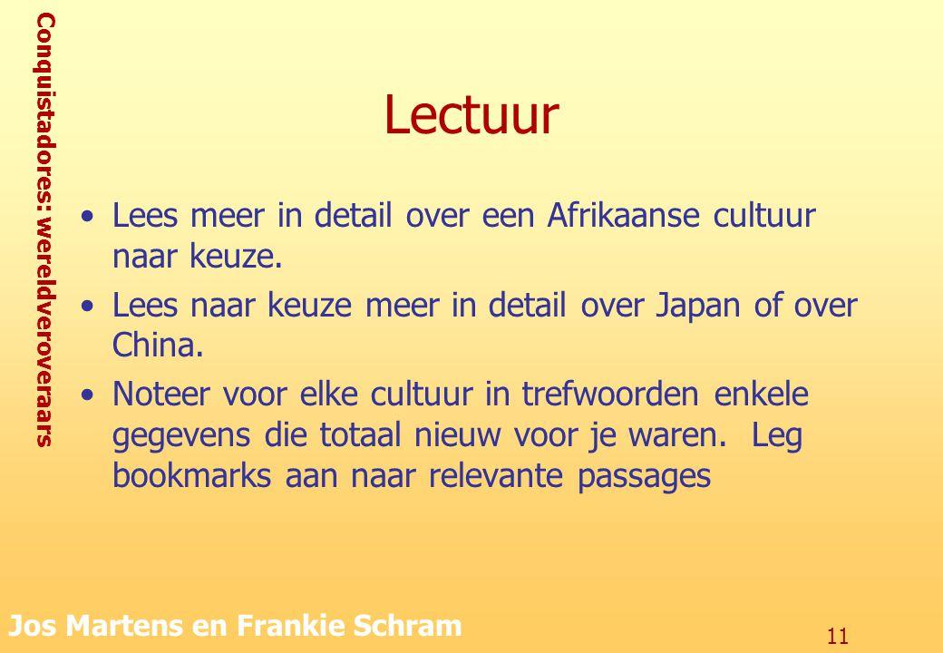 Lectuur Lees meer in detail over een Afrikaanse cultuur naar keuze.