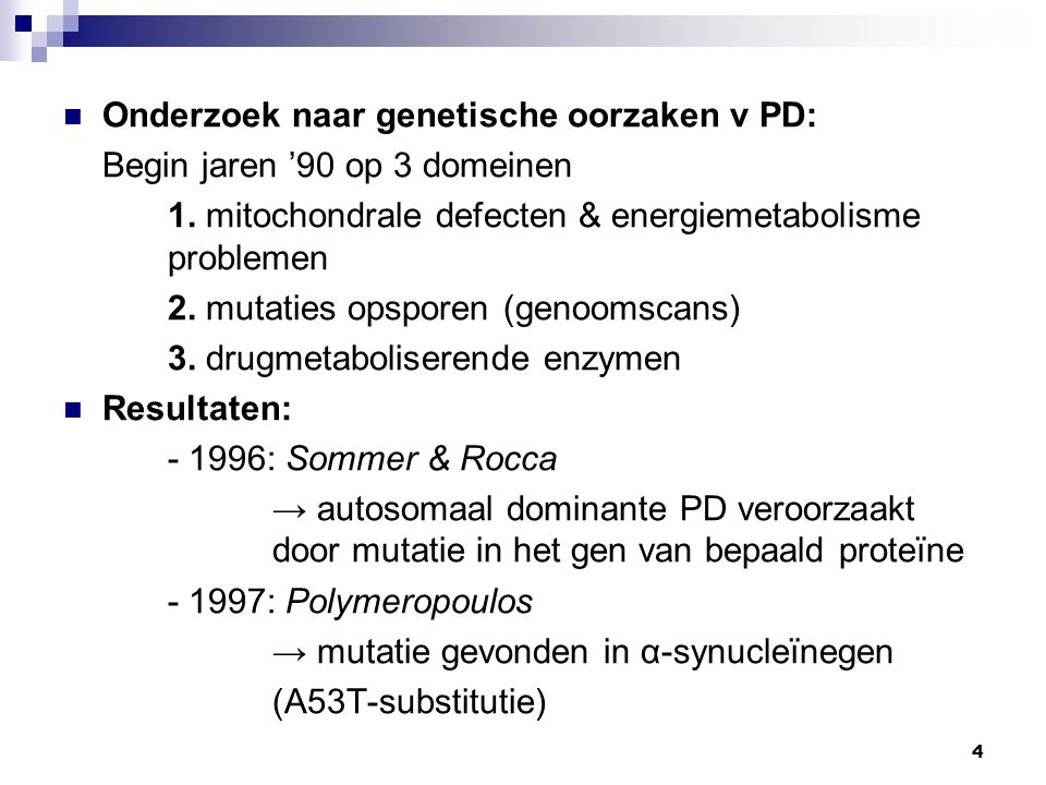 Onderzoek naar genetische oorzaken v PD: