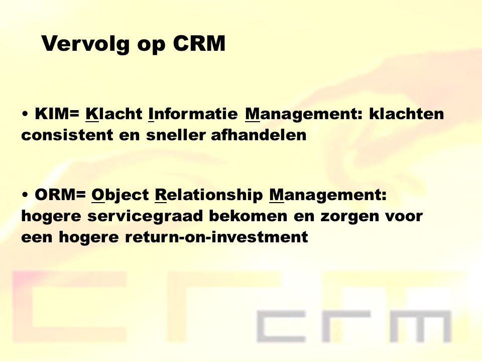 Vervolg op CRM KIM= Klacht Informatie Management: klachten consistent en sneller afhandelen.