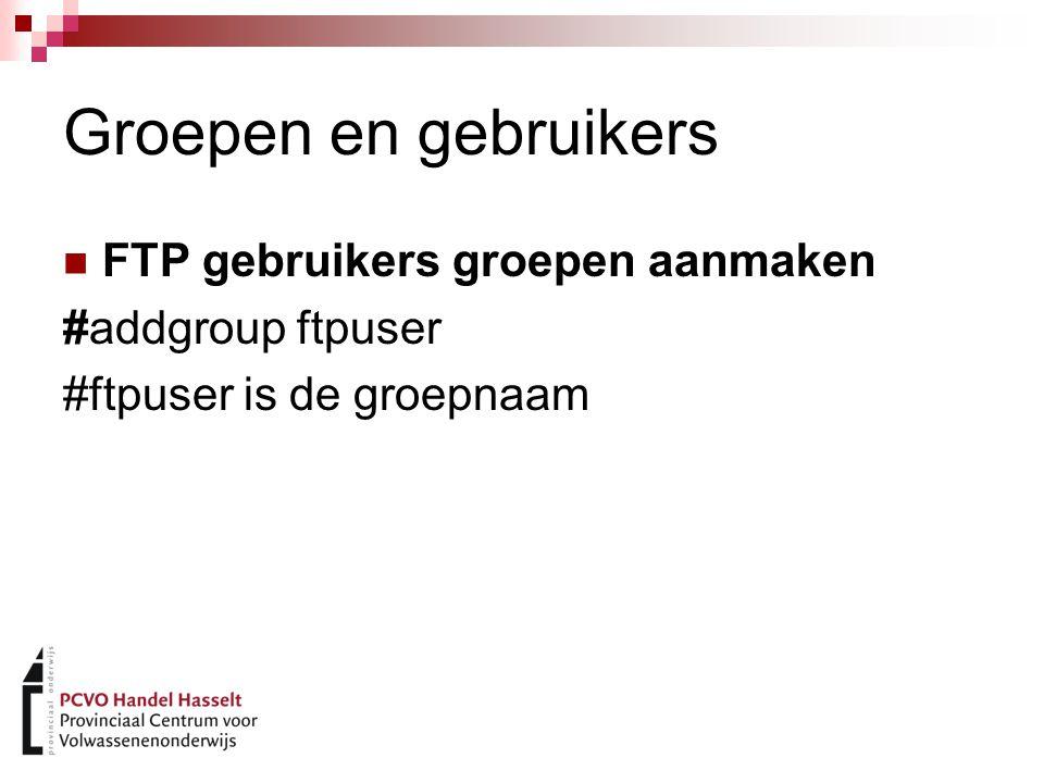 Groepen en gebruikers FTP gebruikers groepen aanmaken