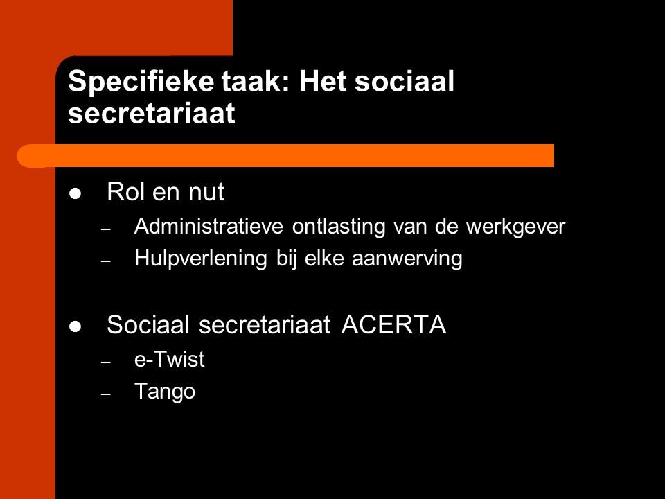 Specifieke taak: Het sociaal secretariaat