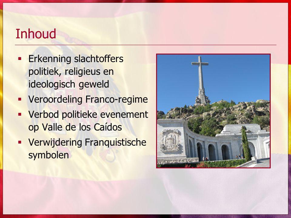 Inhoud Erkenning slachtoffers politiek, religieus en ideologisch geweld. Veroordeling Franco-regime.